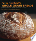 Peter Reinhart S Whole Grain Breads PDF