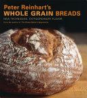 Peter Reinhart's Whole Grain Breads