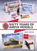 Sixty Years of Airfix Models [Pdf/ePub] eBook