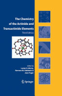 The Chemistry of the Actinide and Transactinide Elements (3rd ed., Volumes 1-5)