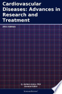 Cardiovascular Diseases  Advances in Research and Treatment  2011 Edition Book