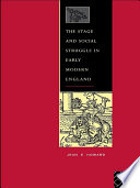 The Stage and Social Struggle in Early Modern England