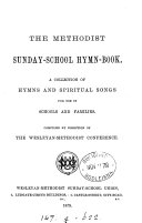 The Methodist Sunday school hymn book  compiled by direction of the Wesleyan methodist conference
