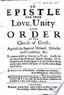 An Epistle for True Love  Unity and Order in the Church of Christ  Against the Spirit of Discord  Disorder and Confusion  c