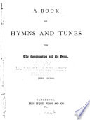 A Book of Hymns and Tunes for the Congregation and the Home