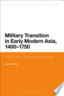 Military Transition in Early Modern Asia, 1400-1750