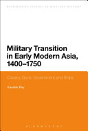 Military Transition in Early Modern Asia  1400 1750