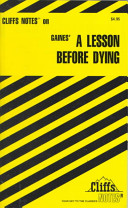 Cliffsnotes on Gaines' Lesson Before Dying