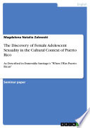 The Discovery of Female Adolescent Sexuality in the Cultural Context of Puerto Rico