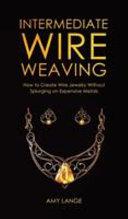 Intermediate Wire Weaving