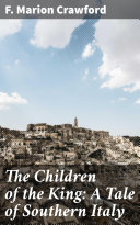 The Children of the King: A Tale of Southern Italy [Pdf/ePub] eBook