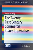 The Twenty First Century Commercial Space Imperative