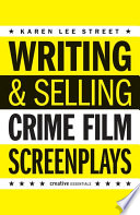 Writing Selling Crime Film Screenplays