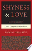 """Shyness & Love: Causes, Consequences, and Treatment"" by Brian G. Gilmartin"