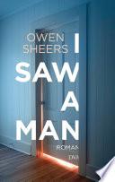 I Saw a Man  : Roman