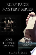 Riley Paige Mystery Bundle  Once Shunned   15  and Once Missed   16