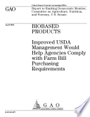 Biobased products improved USDA management would help agencies comply with Farm Bill purchasing requirements.