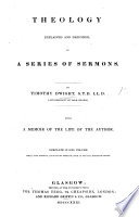 Theology explained and defended  in a series of sermons     with a memoir of the life of the Author