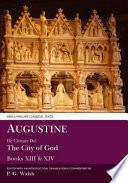 Augustine  de Civitate Dei the City of God Books XIII and XIV