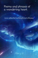 Poems And Phrases Of A Wandering Heart Book PDF