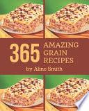 365 Amazing Grain Recipes