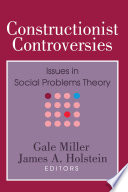 Constructionist Controversies  : Issues in Social Problems Theory