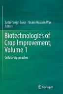 Biotechnologies of Crop Improvement  Volume 1 Book