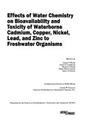 Effects of Water Chemistry on the Bioavailability and Toxicity of Waterborne Cadmium  Copper  Nickel  Lead  and Zinc to Freshwater Organisms