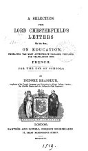 A selection from lord Chesterfield's letters to his son, on education, embracing the most appropriate passages, prepared for translation into French by I. Brasseur