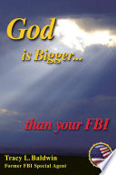 """God Is Bigger Than Your FBI"" by Tracy L. Baldwin"