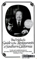 Paul Wallach s Guide to the Restaurants of Southern California