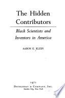 The Hidden Contributors: Black Scientists and Inventors in America