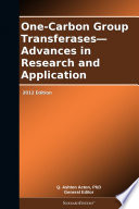 One Carbon Group Transferases Advances In Research And Application 2012 Edition Book PDF