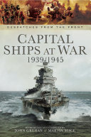 Capital Ships at War  1939   1945