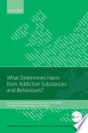What Determines Harm From Addictive Substances And Behaviours
