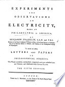 Experiments and observations on electricity  made at Philadelphia in America     To which are added  letters and papers on philosophical subjects  The whole corrected  methodized     and now first collected into one volume  etc   Fourth edition   Edited by Peter Collinson Book