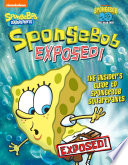 SpongeBob Exposed!: The Insider's Guide to SpongeBob SquarePants (SpongeBob SquarePants)
