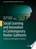 Social Learning And Innovation In Contemporary Hunter Gatherers