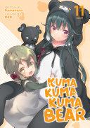 Kuma Kuma Kuma Bear  Light Novel  Vol  11