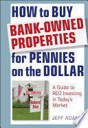 How to Buy Bank Owned Properties for Pennies on the Dollar