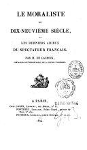 Le moraliste du dix-neuvième siècle, ou les derniers adieux du Spectateur français