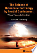 The Release of Thermonuclear Energy by Inertial Confinement