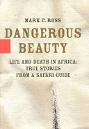 Dangerous Beauty - Life and Death in Africa
