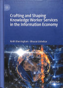 Crafting and Shaping Knowledge Worker Services in the Information Economy Book