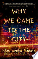 Why We Came to the City