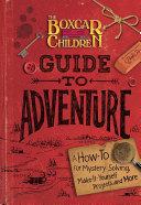 The Boxcar Children Guide to Adventure