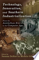 Technology  Innovation  and Southern Industrialization