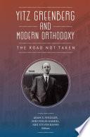 Yitz Greenberg And Modern Orthodoxy