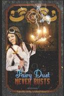 Fairy Dust Never Rusts -2018 Edition