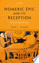 Homeric Epic and Its Reception
